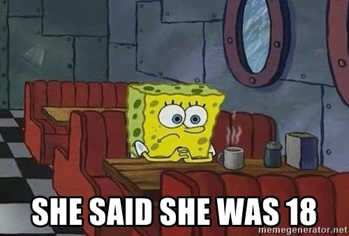 Coffee shop spongebob - she said she was 18