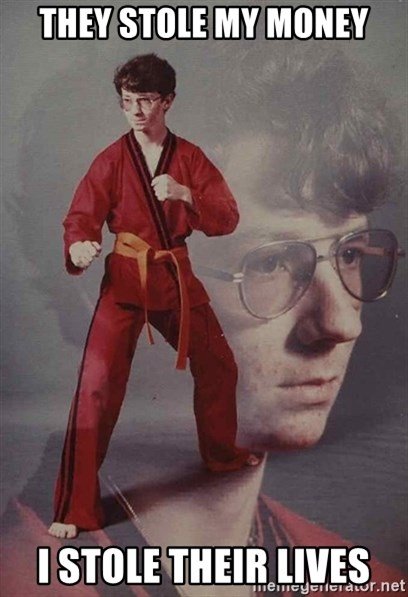 PTSD Karate Kyle - They stole my money i stole their lives