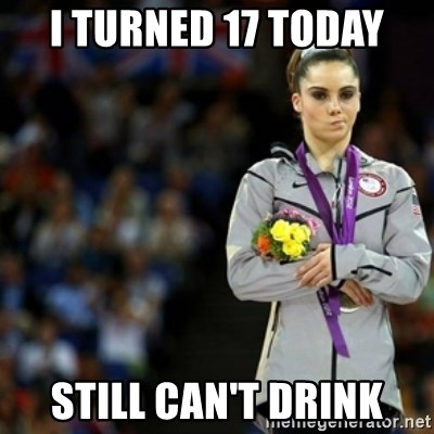 unimpressed McKayla Maroney 2 - I turned 17 today still can't drink