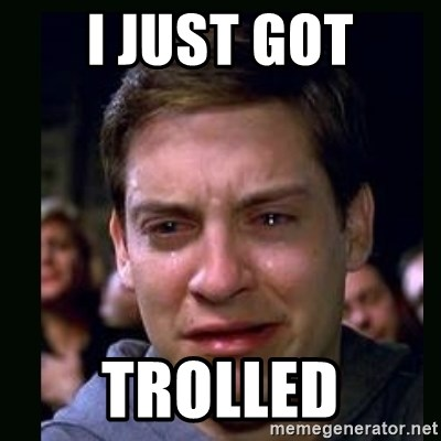 crying peter parker - I JUST GOT TROLLED