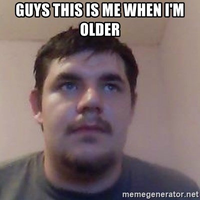 Ash the brit - GUYS THIS IS ME WHEN I'M OLDER