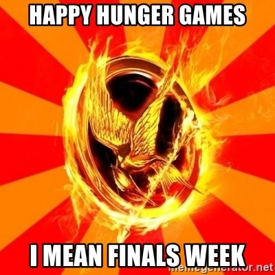 Typical fan of the hunger games - Happy hunger games i mean finals week