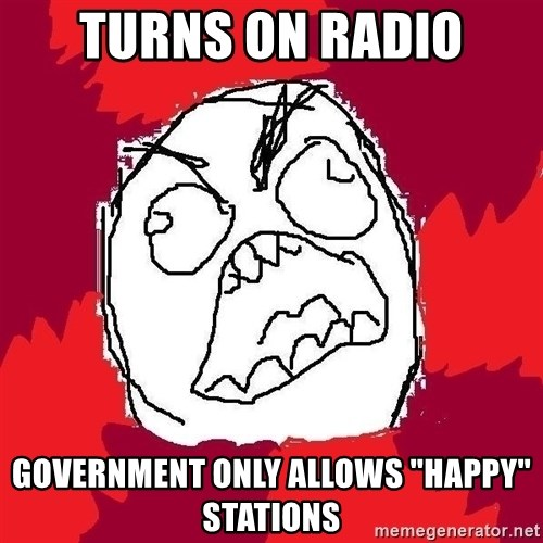 "Rage FU - Turns on radio government only allows ""happy"" stations"