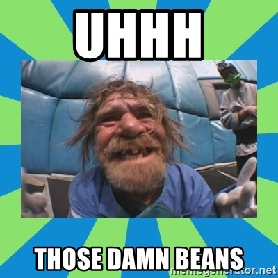 hurting henry - uhhh those damn beans