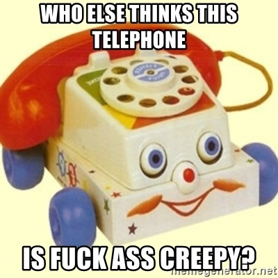 Sinister Phone - WHO ELSE THINKS THIS TELEPHONE IS FUCK ASS CREEPY?