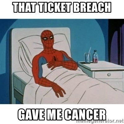 SpiderMan Cancer - That ticket breach Gave me cancer