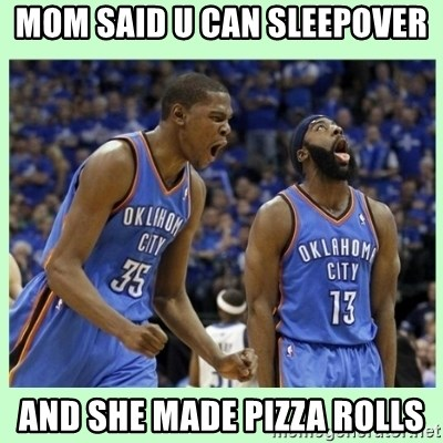 durant harden - MOM SAID U CAN SLEEPOVER  AND SHE MADE PIZZA ROLLS