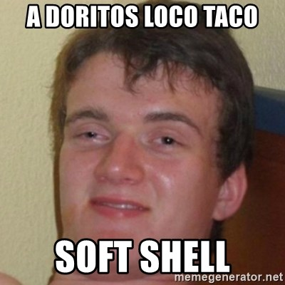 10guy - A doritos loco taco soft shell