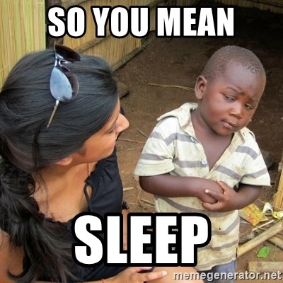 you mean to tell me black kid - So you mean  Sleep