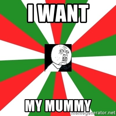 ANDY INFANTE  - I WANT  MY MUMMY