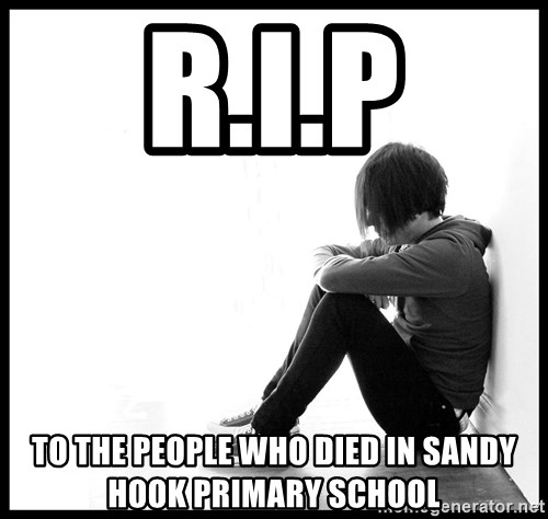 First World Problems - R.I.P TO THE PEOPLE WHO DIED IN SANDY HOOK PRIMARY SCHOOL