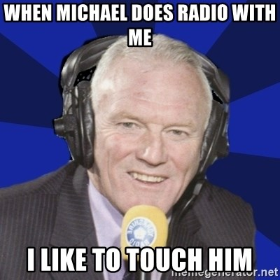 Optimistic Eddie Gray  - WHEN MICHAEL DOES RADIO WITH ME I LIKE TO TOUCH HIM