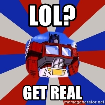 Optimus Prime - lol? Get real