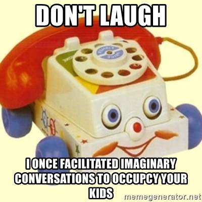 Sinister Phone - don't laugh i once facilitated imaginary conversations to occupcy your kids