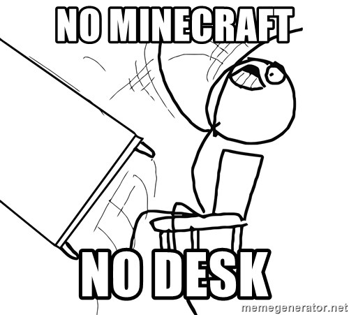 Desk Flip Rage Guy - no minecraft  no desk