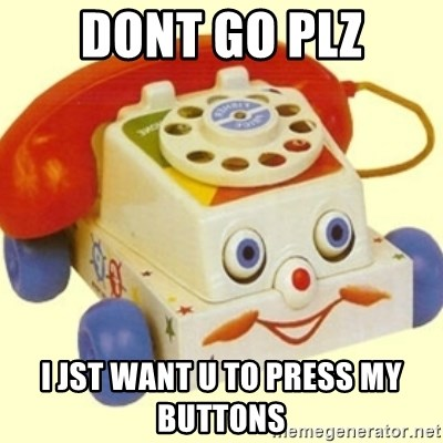 Sinister Phone - DONT GO PLZ I JST WANT U TO PRESS MY BUTTONS