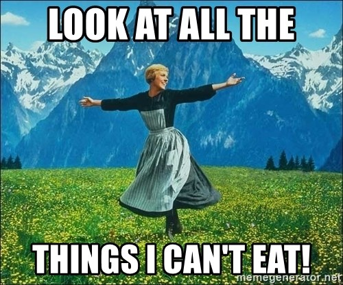 Look at all the things - Look at all the things I can't eat!