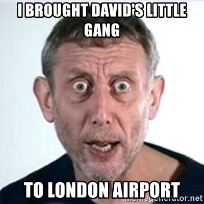 Michael Rosen  - i brought david's little gang to london airport