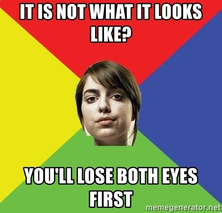 Non Jealous Girl - IT IS NOT WHAT IT LOOKS LIKE? YOU'LL LOSE BOTH EYES FIRST