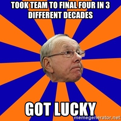 Jim Boeheim - Took Team To Final Four In 3 Different Decades Got lucky