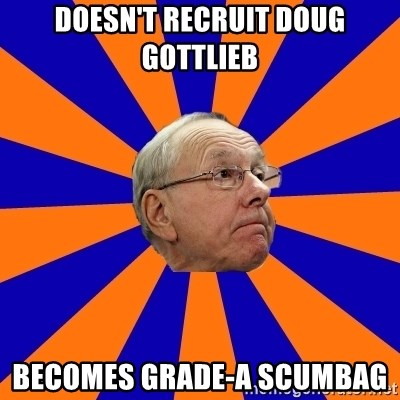 Jim Boeheim - doesn't recruit doug gottlieb becomes grade-a scumbag