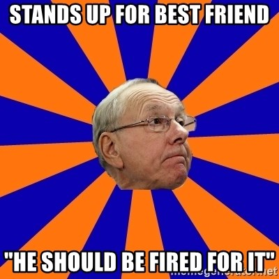 """Jim Boeheim - stands up for best friend """"he should be fired for it"""""""