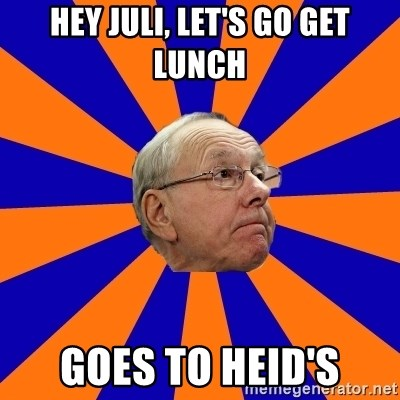Jim Boeheim - hey juli, let's go get lunch goes to heid's