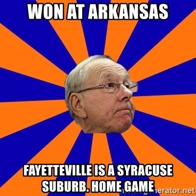 Jim Boeheim - WON AT ARKANSAS FAYETTEVILLE IS A SYRACUSE SUBURB. HOME GAME