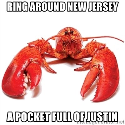 Unable to Relax and Have Fun Lobster - ring around new jersey a pocket full of justin
