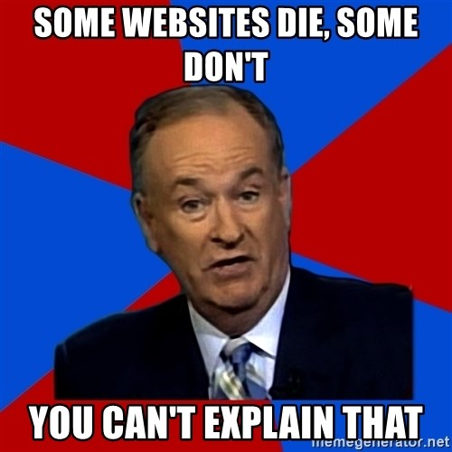 Bill O'Reilly Proves God - SOME WEBSITES DIE, SOME DON'T  YOU CAN'T EXPLAIN THAT