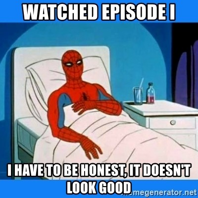 spiderman sick - watched episode I i have to be honest, it doesn't look good