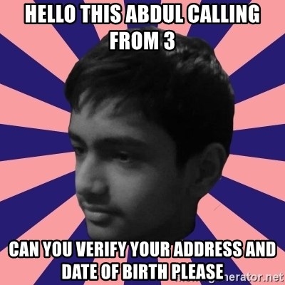 Los Moustachos - I would love to become X - HELLO THIS ABDUL CALLING FROM 3 CAN YOU VERIFY YOUR ADDRESS AND DATE OF BIRTH PLEASE