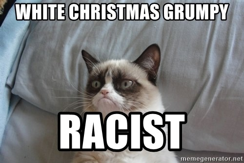Grumpy cat good - white christmas grumpy racist