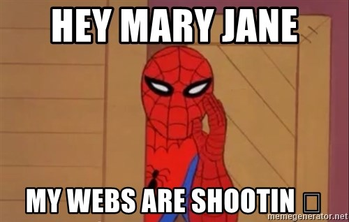 Spidermanwhisper - HEY MARY JANE  MY WEBS ARE SHOOTIN 
