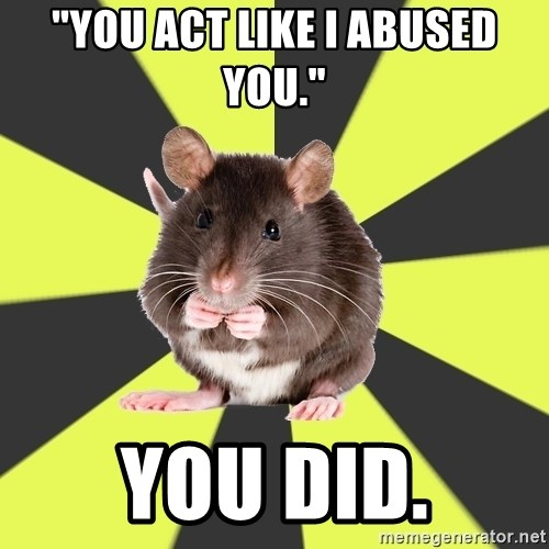 """Survivor Rat - """"You act like I Abused You."""" You Did."""