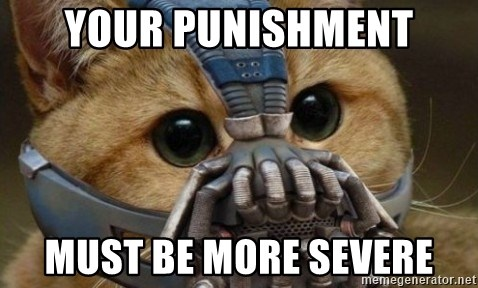 bane cat - Your punishment MusT be more severe