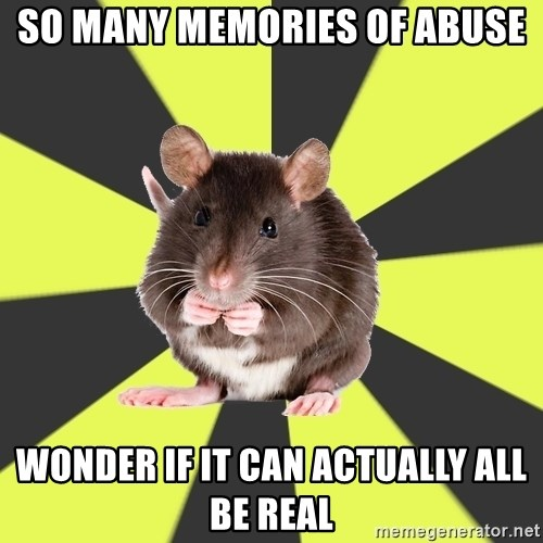 Survivor Rat - so many memories of abuse wonder if it can actually all be real