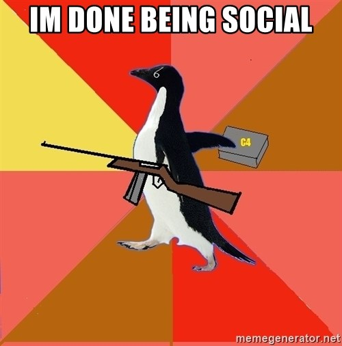 Socially Fed Up Penguin - IM DONE BEING SOCIAL