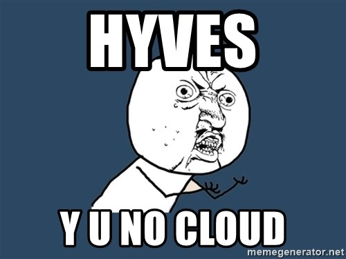 Y U No - Hyves y u no cloud