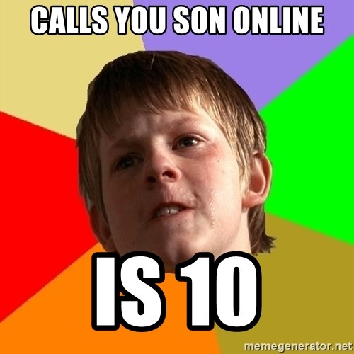 Angry School Boy - Calls you son online Is 10
