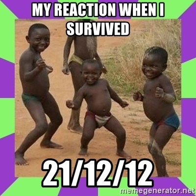 african kids dancing - mY REACTION When i survived  21/12/12