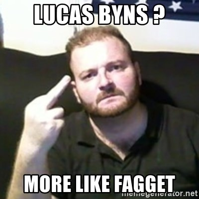 Angry Drunken Comedian - LUCAS BYNS ? MORE LIKE FAGGET