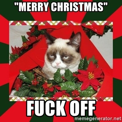 "GRUMPY CAT ON CHRISTMAS - ""Merry Christmas"" Fuck off"