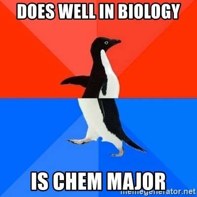 Socially Awesome Awkward Penguin - Does Well In Biology Is chem major