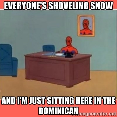 Masturbating Spider-Man - Everyone's shoveling snow And I'm just sitting here In the domiNicAn
