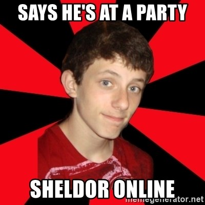 the snob - says he's at a party sheldor online