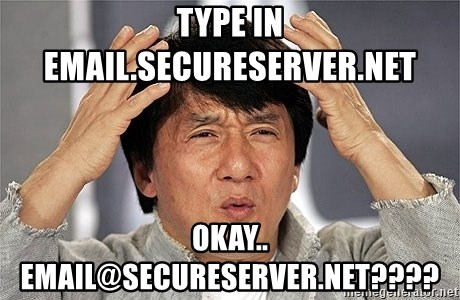 Jackie Chan - type in email.secureserver.net okay.. email@secureserver.net????