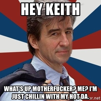 Jack McCoy - hey keith what's up motherfucker? Me? i'm just chillin with my hot DA.