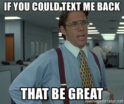 Office Space That Would Be Great - If You could text me back that be great