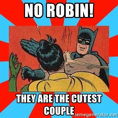 Batman Bitchslap - NO ROBIN! THEY ARE THE CUTEST COUPLE